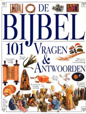De Bijbel. 101 vragen & antwoorden