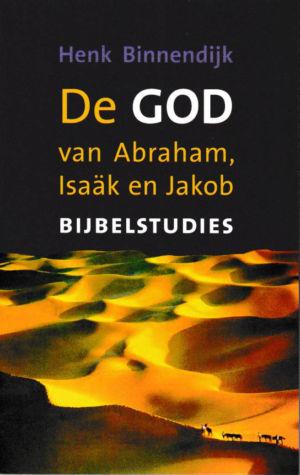 De God van Abraham Izaäk en Jakob