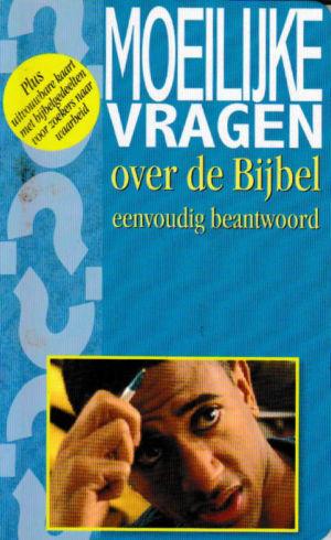 Moeilijke vragen over de Bijbel